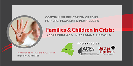 Children and Families in Crisis: Addressing ACEs in Acadiana and Beyond tickets