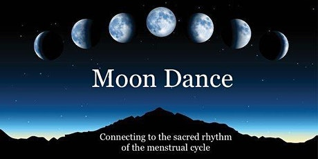 Moon Dance: Connecting to the sacred rhythm of the menstrual cycle tickets
