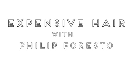 Expensive Hair with Philip Foresto - Houston, Texas tickets