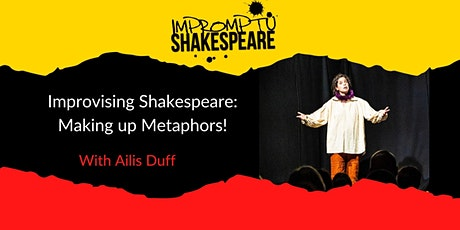 Improvising Shakespeare: Making Up Metaphors! (With Ailis Duff) tickets