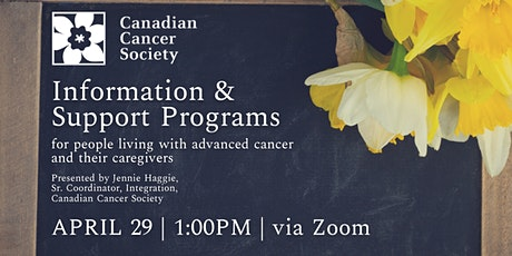 Programs and Supports for those with Advanced Cancer & their Caregivers tickets