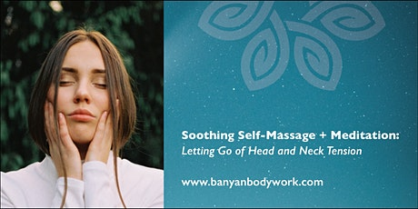 Soothing Self-Massage + Meditation: Letting Go of Head and Neck Tension tickets