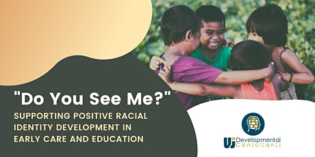 Do you see me? Supporting Positive Racial Identity Development in ECE entradas