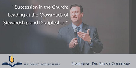 The Deans' Lecture Series: Succession in the Church tickets