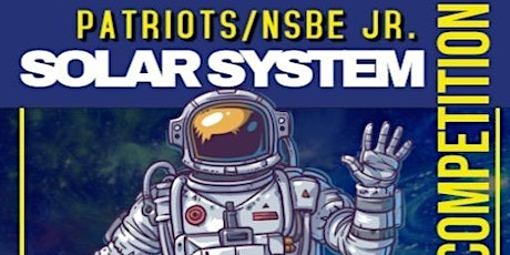 Patriots NSBE JR. Solar System Competition tickets