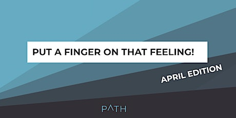 Put a finger on that feeling! April Edition tickets