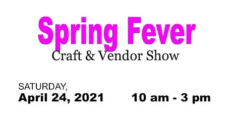 Spring Fever Craft & Vendor Show tickets