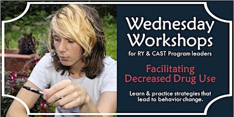 Wednesday Workshop: Facilitating Decreased Drug Use tickets