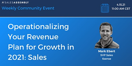 Operationalizing Your Revenue Plan for Growth in 2021: Sales tickets
