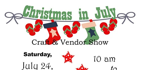 7th Annual Christmas in July Craft & Vendor Show tickets