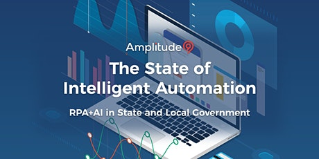 The State of Intelligent Automation - RPA+AI in State and Local Government tickets