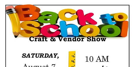 4th Annual Back to School Craft & Vendor Show tickets