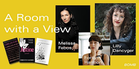 A Room with a  View: Lilly Dancyger, Melissa Febos, and Forsyth Harmon tickets