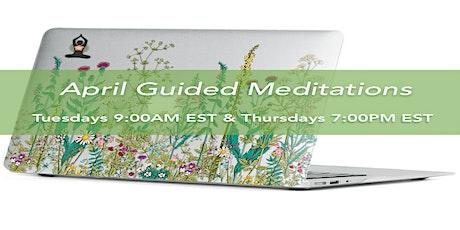 APRIL - Tuesdays 9AM & Thursdays 7PM - Guided Meditation Series tickets