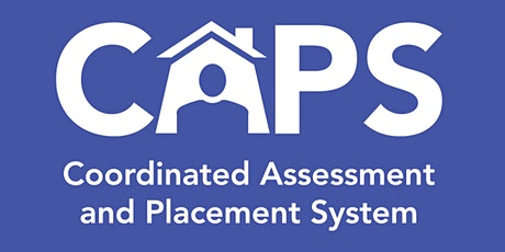 Coordinated Assessment and Placement System (CAPS) Training tickets