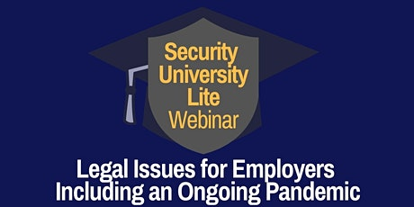 Security University Lite Webinar: Legal Issues for Employers tickets
