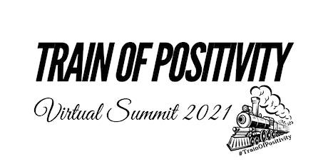 #TrainOfPositivity Virtual Summit 2021 tickets