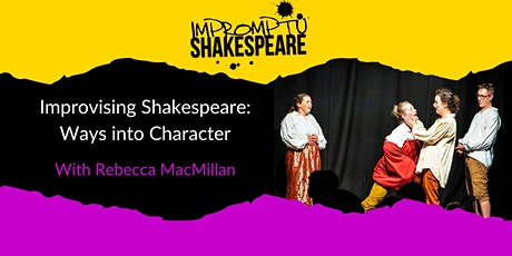 Improvising Shakespeare: Ways into Character (with Rebecca MacMillan) tickets