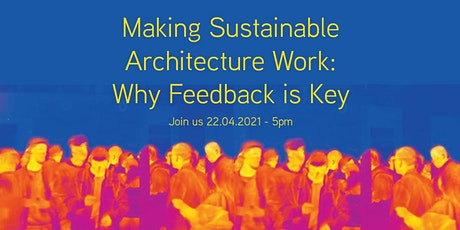 Making Sustainable Architecture Work: Why Feedback is Key tickets