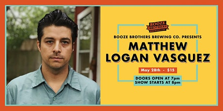Matthew Logan Vasquez (Of Delta Spirit) Live at Booze Brothers Brewing Co. tickets
