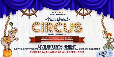 Riverfront Circus at The Wharf FTL! tickets