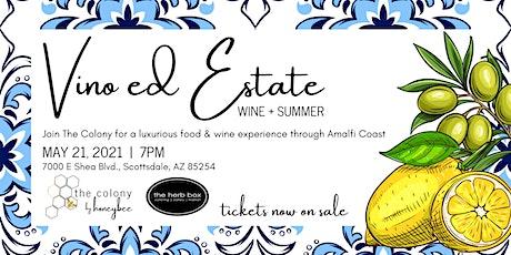 Vino ed Estate (Summer + Wine) Dinner tickets
