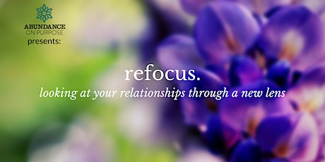 Refocus: Looking at Your Relationships Through a New Lens tickets