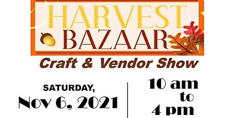 Harvest Bazaar Craft & Vendor Show tickets