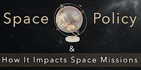 Space Policy and How it Impacts Space Missions tickets