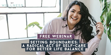 Setting boundaries: A Radical Act Of Self-Care For Better Life Balance tickets
