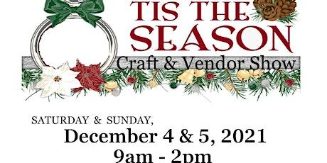 3rd Annual 'Tis the Season Craft & Vendor Show tickets