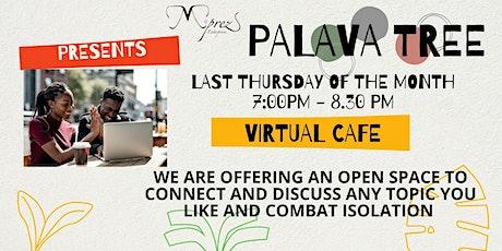 Palava Tree Virtual Cafe June tickets