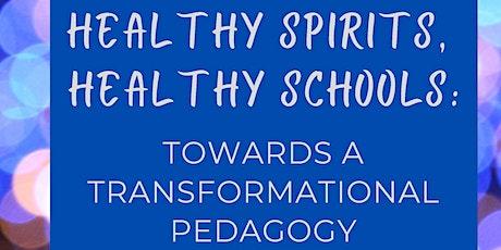 Healthy Spirits, Healthy Schools:  Towards a Transformational Pedagogy tickets