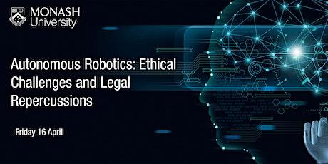 Livestream: Autonomous Robotics: Ethical Challenges and Legal Repercussions tickets