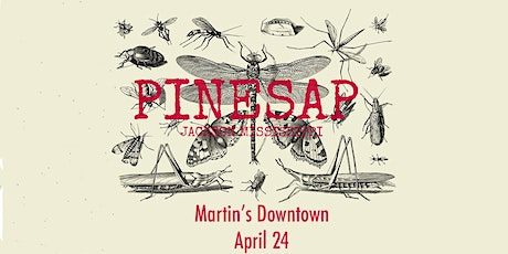 Pinesap Live at Martin's Downtown tickets