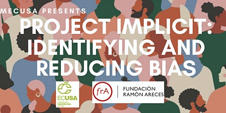 PROJECT IMPLICIT: IDENTIFYING AND REDUCING BIAS tickets