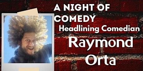 Texas Is Presents Raymond Orta, A Night of Comedy. Laredo tickets