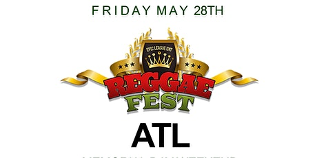 Reggae Fest ATL Carnival Kick Off Party **May 28th** tickets