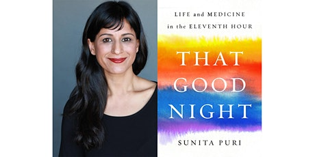 Writing, Palliative Care, & the Pandemic: A Reading with Dr. Sunita Puri tickets