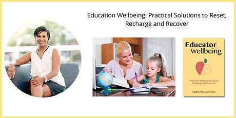 Educator Wellbeing: Practical Solutions to Reset, Recharge and Recover tickets