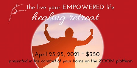 Healing Retreat, Live Your Empowered Life (LYEL) tickets