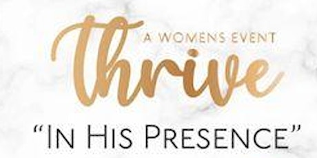 """Thrive """"In His Presence"""" tickets"""