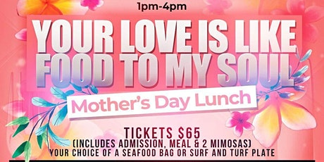 Your Love Is Like Food To My Soul Mother's Day Lunch tickets