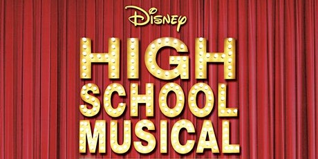 High School Musical Sunday May 9th 2:30pm tickets