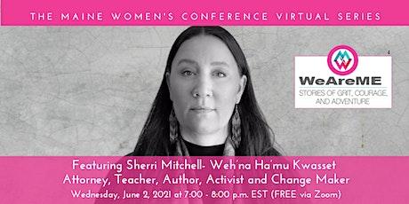 WeAreME Interview with Sherri Mitchell- Weh'na Ha'mu Kwasset tickets