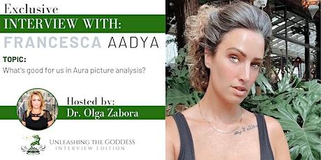 Free Goddess Event Exclusive Interview w/Francesca Aadya - SEDONA RETREAT tickets