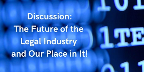 The Future of the Legal Industry and Our Place in It! tickets
