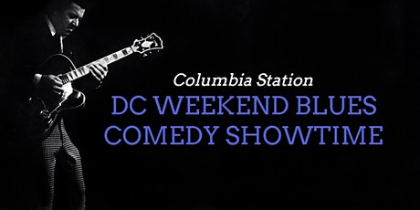 DC's Weekend Blues Comedy Showtime tickets