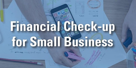 Financial Check-Up For Small Business tickets