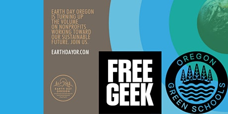 Earth Day Celebration with Oregon Green Schools and Free Geek tickets